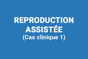 Reproduction assistée